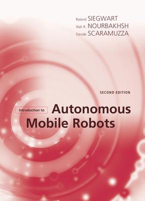 Introduction to Autonomous Mobile Robots (Intelligent Robotics and Autonomous Agents) Cover Image