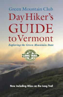 Day Hiker's Guide to Vermont, 6th edition Cover Image