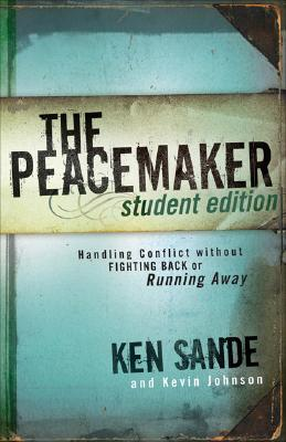 The Peacemaker: Handling Conflict Without Fighting Back or Running Away Cover Image