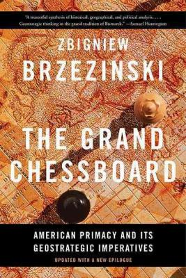 The Grand Chessboard: American Primacy and Its Geostrategic Imperatives Cover Image