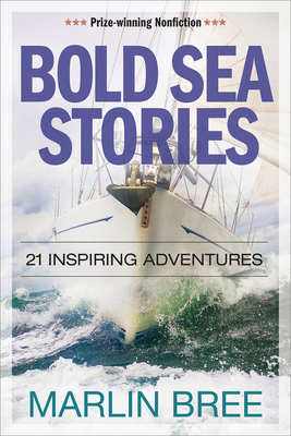 Bold Sea Stories: 21 inspiring adventures (Bold Sea Stories Series) Cover Image