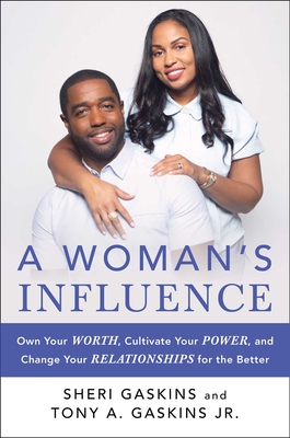 A Woman's Influence: Own Your Worth, Cultivate Your Power, and Change Your Relationships for the Better Cover Image