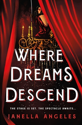 Where Dreams Descend: A Novel (Kingdom of Cards #1)