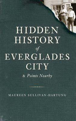 Hidden History of Everglades City & Points Nearby Cover Image