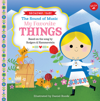 Broadway Baby: The Sound of Music, My Favorite Things: Based on the song by Rodgers & Hammerstein Cover Image