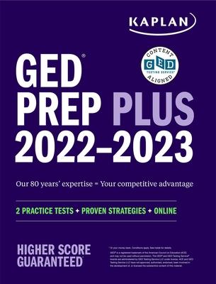 GED Test Prep Plus 2022-2023: 2 Practice Tests + Proven Strategies + Online (Kaplan Test Prep) Cover Image