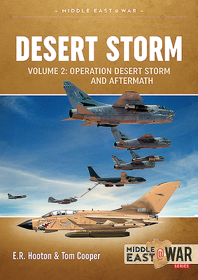 Desert Storm Volume 2: Operation Desert Storm and the Coalition Liberation of Kuwait 1991 (Middle East@War) Cover Image