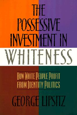 Possessive Investment In Whiteness Cover Image