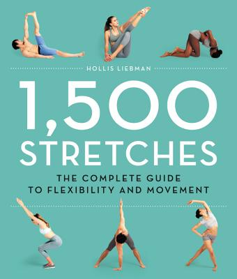 1,500 Stretches: The Complete Guide to Flexibility and Movement Cover Image