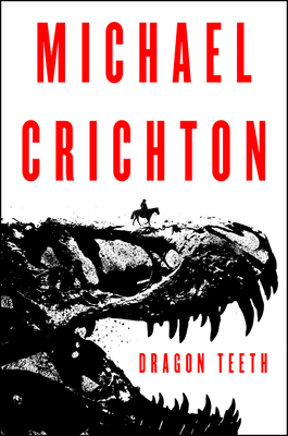 Dragon Teeth: A Novel Cover Image