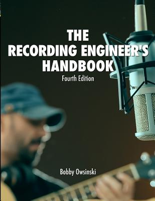 The Recording Engineer's Handbook 4th Edition Cover Image