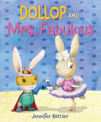 Dollop and Mrs. Fabulous by Jennifer Satler