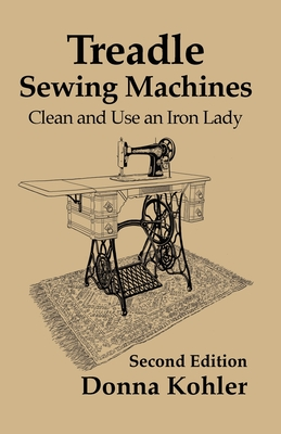 Treadle Sewing Machines: Clean and Use an Iron Lady Cover Image
