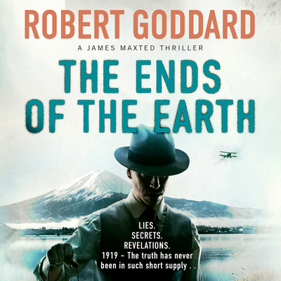The Ends of the Earth (James Maxted Thriller #3) Cover Image