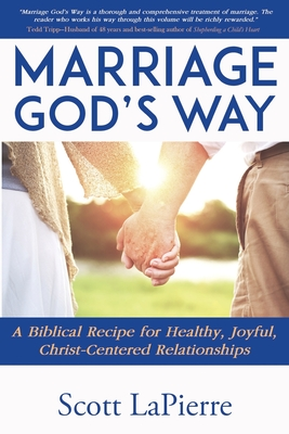 Marriage God's Way: A Biblical Recipe for Healthy, Joyful, Christ-Centered Relationships Cover Image