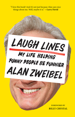Laugh Lines: My Life Helping Funny People Be Funnier Cover Image