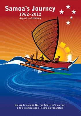 Samoa's Journey 1962–2012: Aspects of History Cover Image