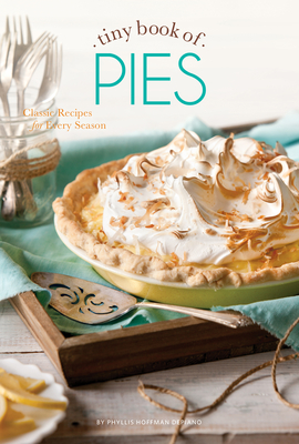 Tiny Book of Pies: Classic Recipes for Every Season (Tiny Books) Cover Image