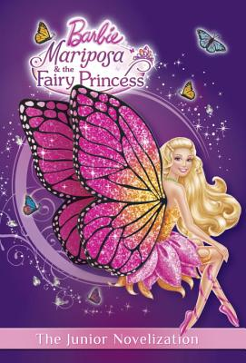 Mariposa and the Fairy Princess Junior Novelization (Barbie) Cover