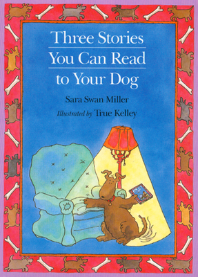 Three Stories You Can Read to Your Dog Cover Image