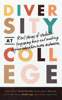 Diversity at College: Real Stories of Students Conquering Bias and Making Higher Education More Inclusive Cover Image