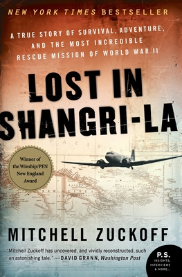 Lost in Shangri-La: A True Story of Survival, Adventure, and the Most Incredible Rescue Mission of World War II Cover Image