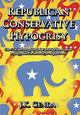 Republican Conservative Hypocrisy: The GOP Has ...