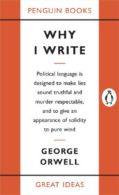 Why I Write (Penguin Great Ideas) Cover Image