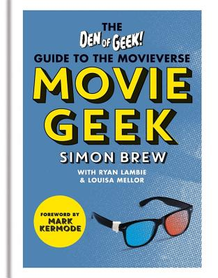 Movie Geek: A Geek's Guide to the Movieverse Cover Image