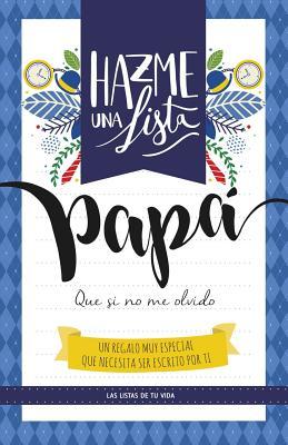 Hazme una lista papa (LIBRO REGALO PARA EL MEJOR PADRE): Las listas de tu vida PAPA Cover Image