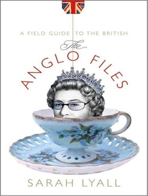 The Anglo Files: A Field Guide to the British Cover Image