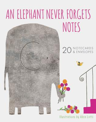 An Elephant Never Forgets Notes: 20 Notecards & Envelopes Cover Image