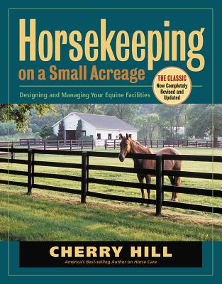 Horsekeeping on a Small Acreage: Designing and Managing Your Equine Facilities Cover Image
