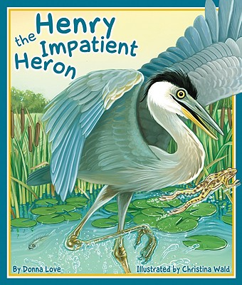 Henry the Impatient Heron Cover Image