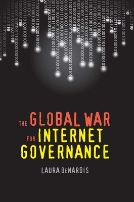 The Global War for Internet Governance Cover Image