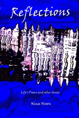 Reflections: Life's Poems and Other Stories Cover Image