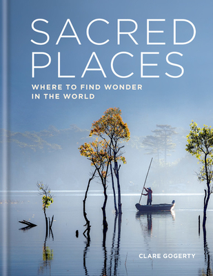 Sacred Places: Where to find wonder in the world Cover Image