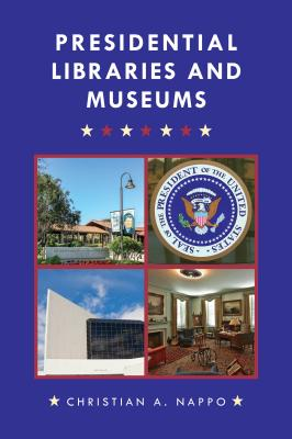 Presidential Libraries and Museums Cover Image