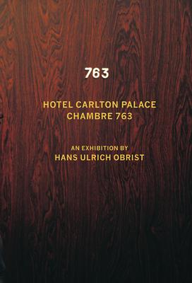 Hans Ulrich Obrist: Chambre 763 Cover Image