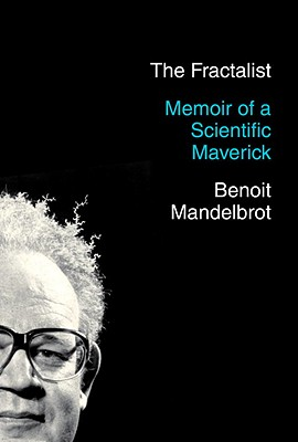 The Fractalist: Memoir of a Scientific Maverick Cover Image