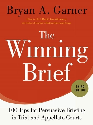The Winning Brief: 100 Tips for Persuasive Briefing in Trial and Appellate Courts Cover Image
