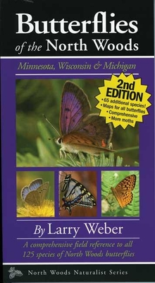 Butterflies of the North Woods: Minnesota, Wisconsin & Michigan (North Woods Naturalist Guides) Cover Image