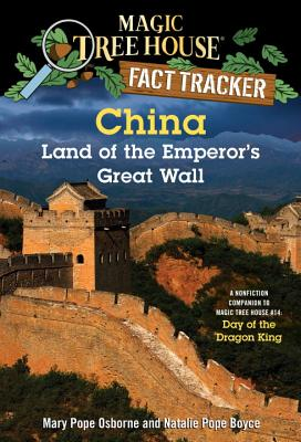 China: Land of the Emperor's Great Wall: A Nonfiction Companion to Magic Tree House #14: Day of the Dragon King (Magic Tree House (R) Fact Tracker #31) Cover Image