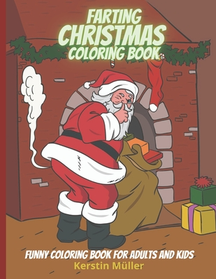 Farting Christmas Coloring Book: Funny Coloring Book For Adults And Kids (Funny Christmas Gifts) Cover Image