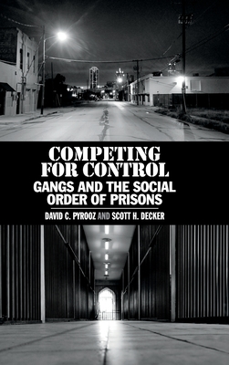Competing for Control: Gangs and the Social Order of Prisons Cover Image