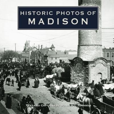 Historic Photos of Madison Cover Image