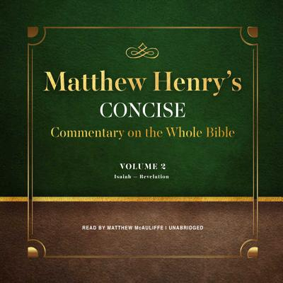 Matthew Henry's Concise Commentary on the Whole Bible, Vol. 2 Lib/E: Jeremiah-Revelation Cover Image