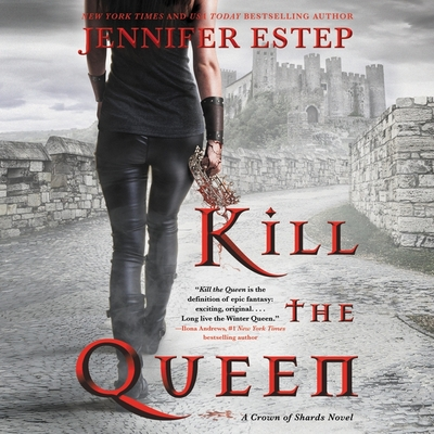 Kill the Queen: A Crown of Shards Novel Cover Image