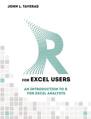 R for Excel Users: An Introduction to R for Excel Analysts Cover Image