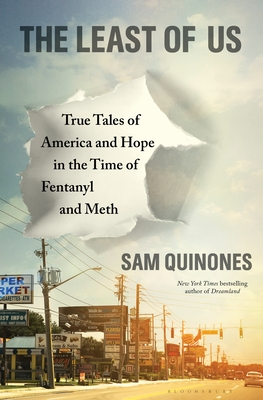 The Least of Us: True Tales of America and Hope in the Time of Fentanyl and Meth Cover Image